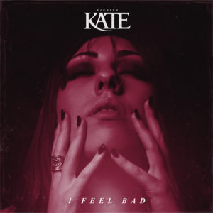 Finding Kate-I Feel Bad NEW SINGLE